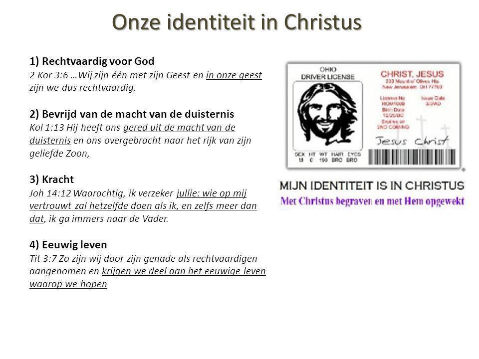 Onze identiteit in Christus Onze identiteit in Christus 1) Rechtvaardig voor God 2 Kor 3:6 …Wij zijn één met zijn Geest en in onze geest zijn we dus rechtvaardig.