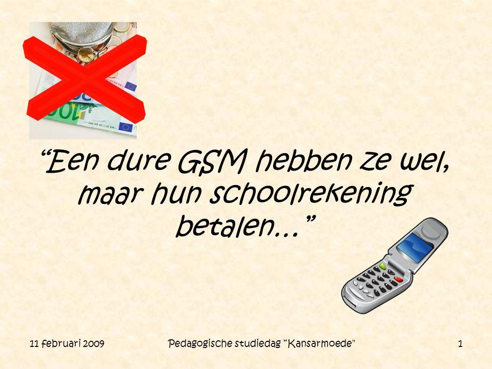 """11 februari 2009 Pedagogische studiedag """"Kansarmoede"""" 1 """"Een dure GSM hebben ze wel, maar hun schoolrekening betalen…"""""""