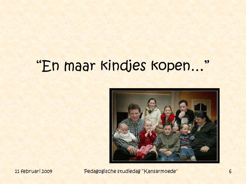 """11 februari 2009 Pedagogische studiedag """"Kansarmoede"""" 6 """"En maar kindjes kopen…"""""""