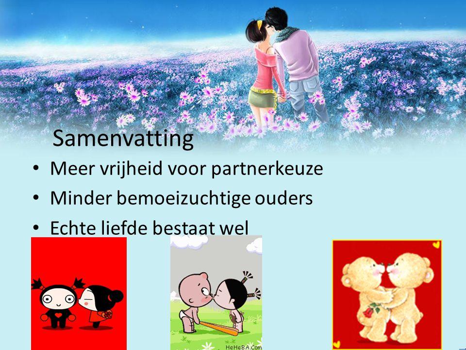 Samenvatting Meer vrijheid voor partnerkeuze Minder bemoeizuchtige ouders Echte liefde bestaat wel