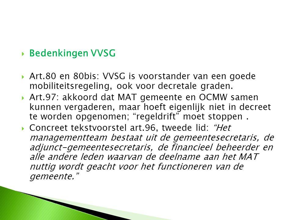  Bedenkingen VVSG  Art.80 en 80bis: VVSG is voorstander van een goede mobiliteitsregeling, ook voor decretale graden.  Art.97: akkoord dat MAT geme