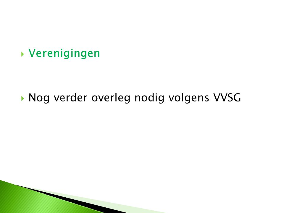  Verenigingen  Nog verder overleg nodig volgens VVSG
