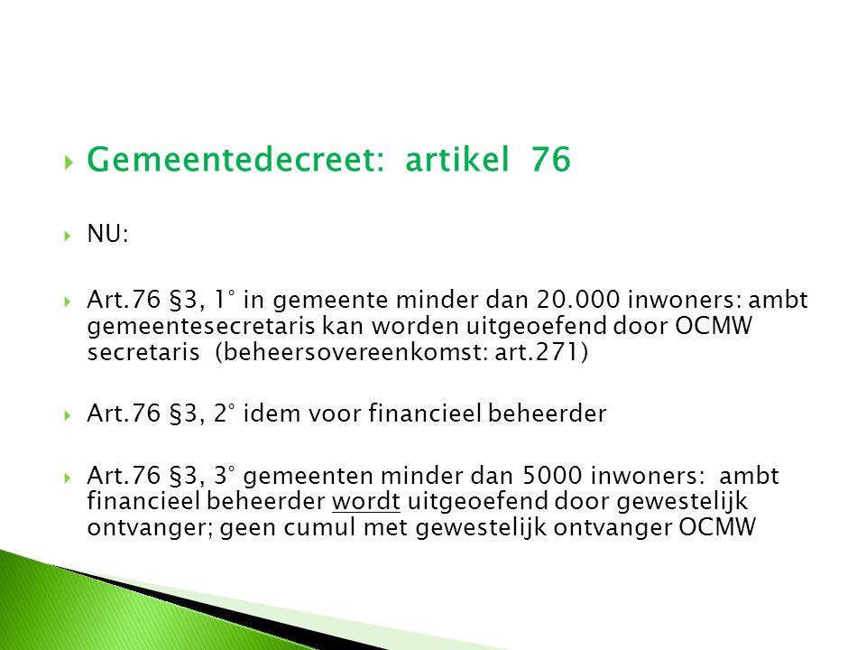  Gemeentedecreet: artikel 76  Voorontwerp wijziging:  Art.76 §3, 1°: grens 20.000 inwoners vervalt.