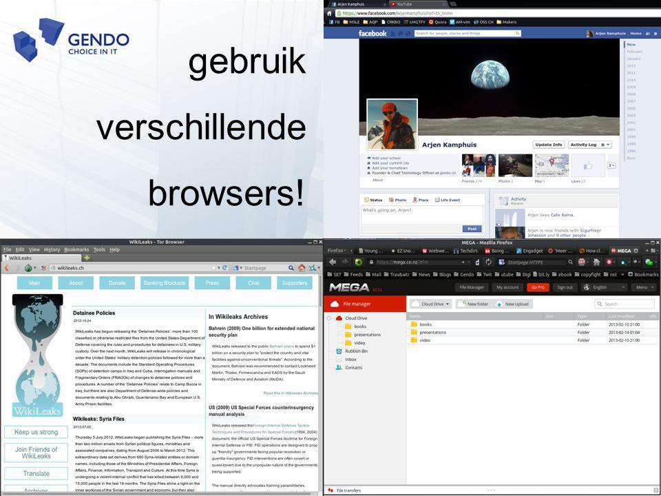 gebruik verschillende browsers!