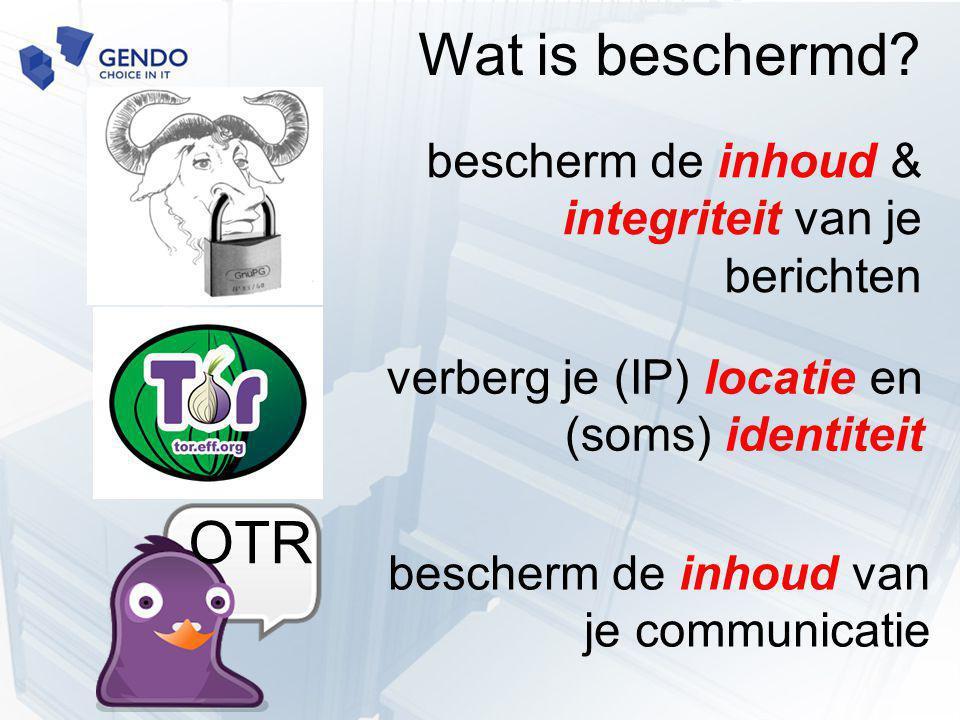 bescherm de inhoud & integriteit van je berichten verberg je (IP) locatie en (soms) identiteit bescherm de inhoud van je communicatie Wat is beschermd.