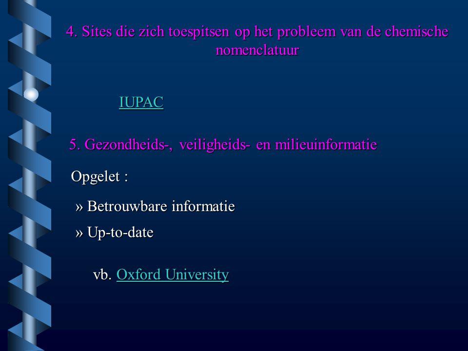 4. Sites die zich toespitsen op het probleem van de chemische nomenclatuur 5.