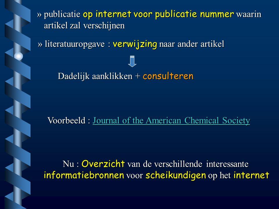 » publicatie op internet voor publicatie nummer waarin artikel zal verschijnen artikel zal verschijnen » literatuuropgave : verwijzing naar ander arti
