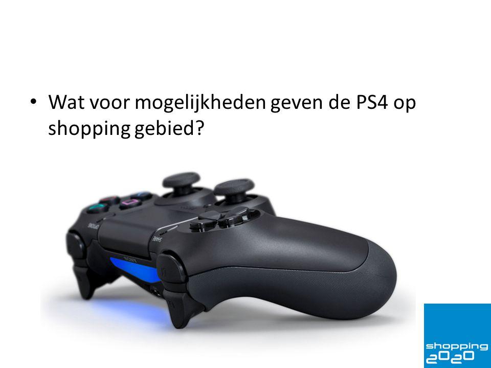 Wat voor mogelijkheden geven de PS4 op shopping gebied?