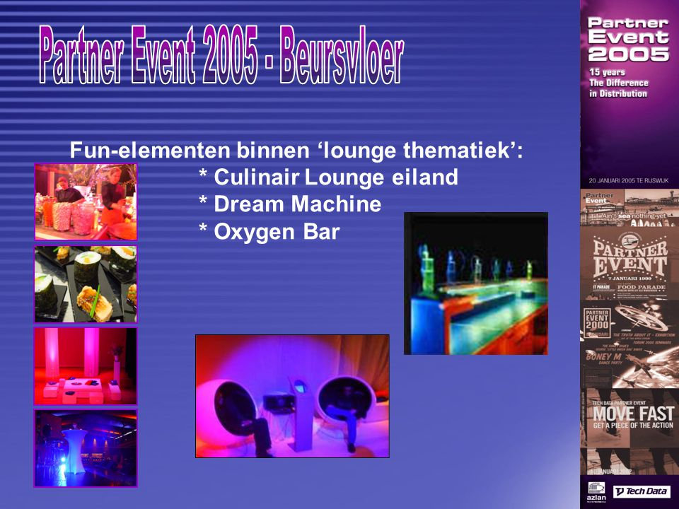 Fun-elementen binnen 'lounge thematiek': * Culinair Lounge eiland * Dream Machine * Oxygen Bar