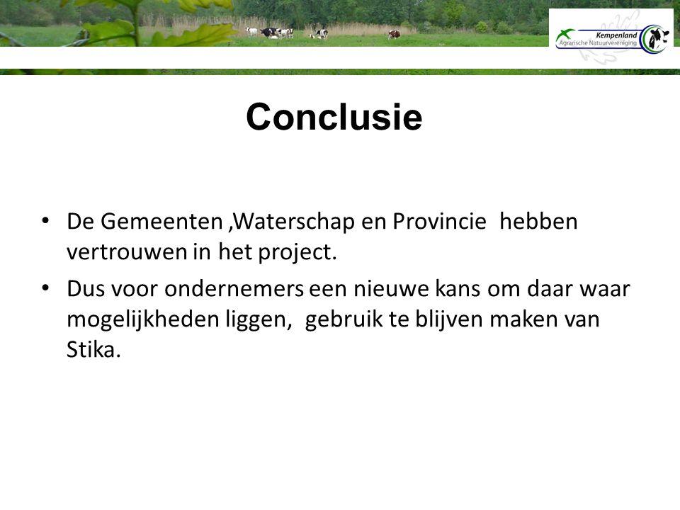 De Gemeenten,Waterschap en Provincie hebben vertrouwen in het project. Dus voor ondernemers een nieuwe kans om daar waar mogelijkheden liggen, gebruik