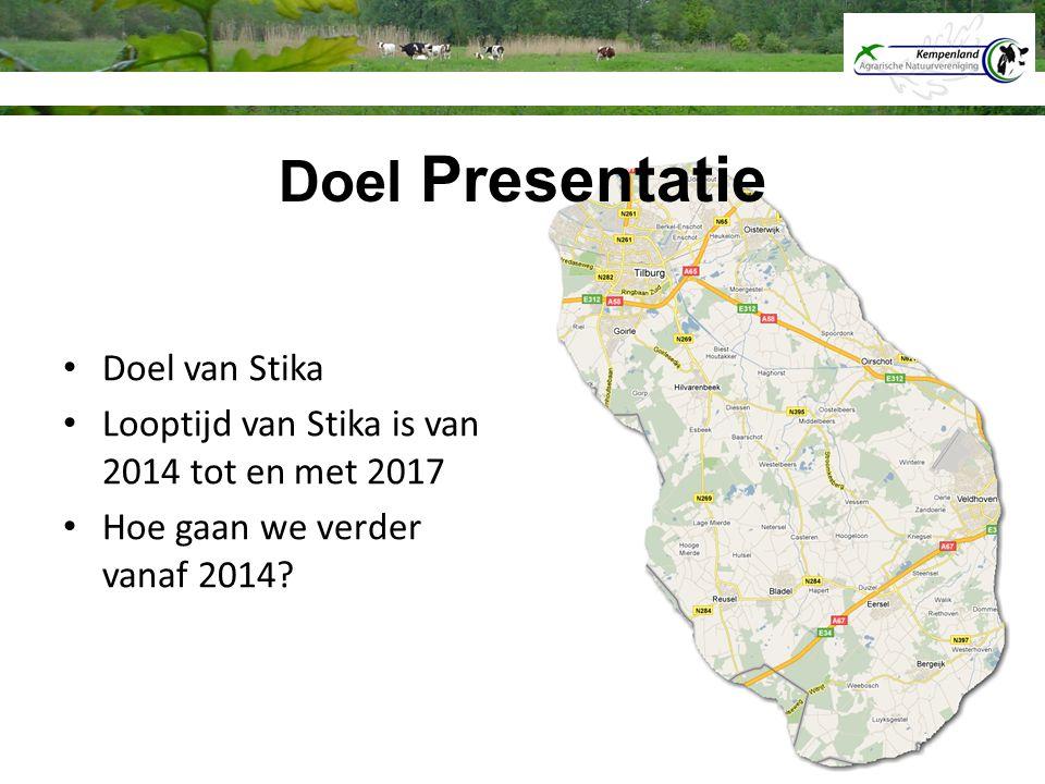 Doel van Stika Looptijd van Stika is van 2014 tot en met 2017 Hoe gaan we verder vanaf 2014? Doel Presentatie