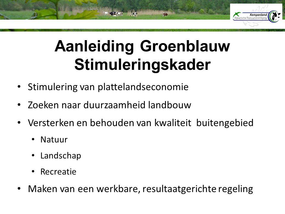 Stimulering van plattelandseconomie Zoeken naar duurzaamheid landbouw Versterken en behouden van kwaliteit buitengebied Natuur Landschap Recreatie Mak