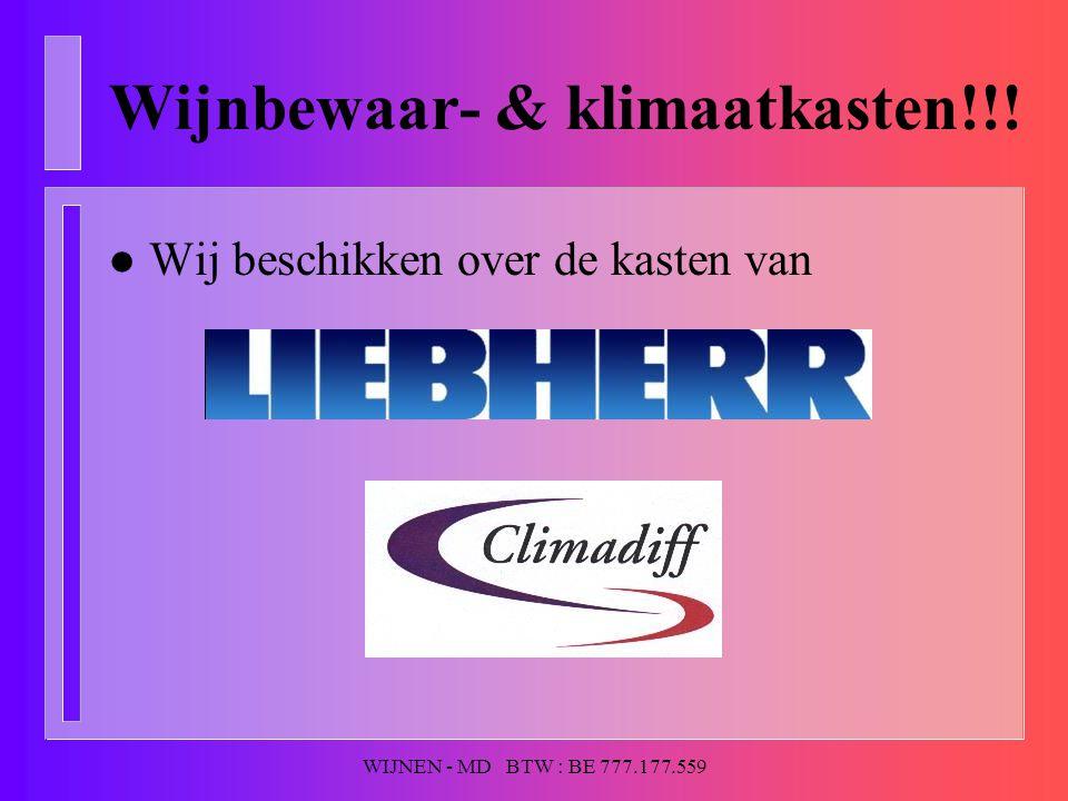 WIJNEN - MD BTW : BE 777.177.559 Wijnbewaar- & klimaatkasten!!! l Wij beschikken over de kasten van
