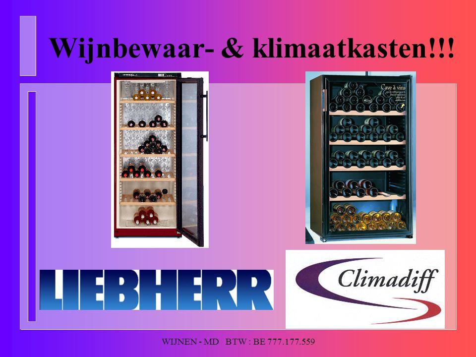 WIJNEN - MD BTW : BE 777.177.559 Wijnbewaar- & klimaatkasten!!!