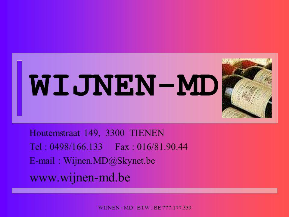 WIJNEN - MD BTW : BE 777.177.559 WIJNEN-MD Houtemstraat 149, 3300 TIENEN Tel : 0498/166.133 Fax : 016/81.90.44 E-mail : Wijnen.MD@Skynet.be www.wijnen