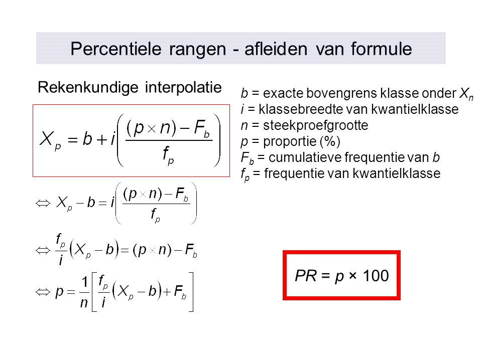 Percentiele rangen - afleiden van formule Rekenkundige interpolatie b = exacte bovengrens klasse onder X n i = klassebreedte van kwantielklasse n = st