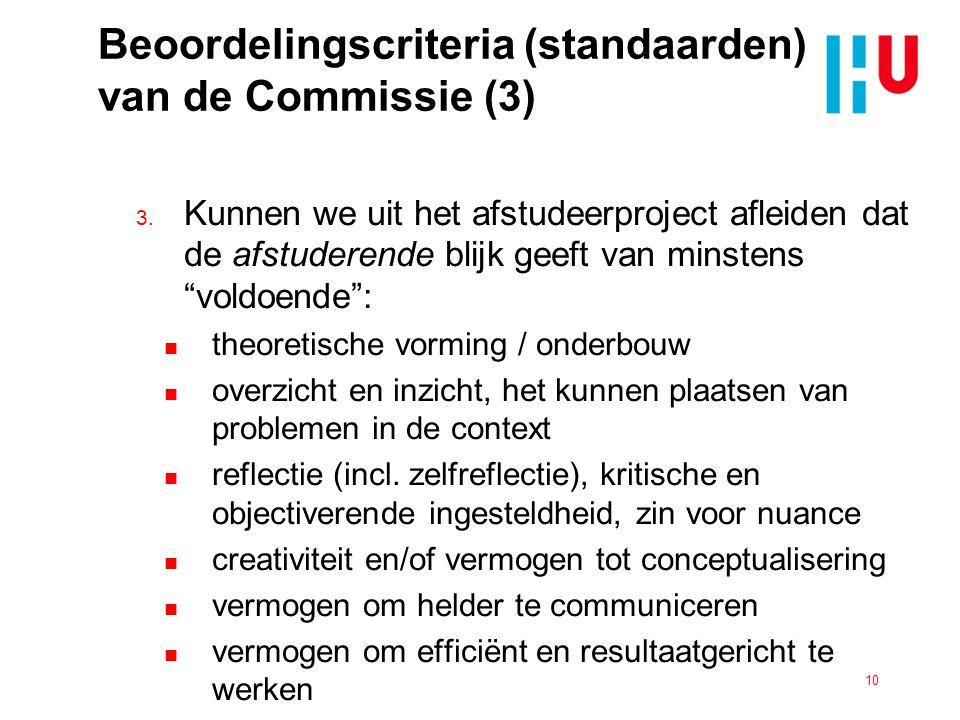 """Beoordelingscriteria (standaarden) van de Commissie (3) 3. Kunnen we uit het afstudeerproject afleiden dat de afstuderende blijk geeft van minstens """"v"""