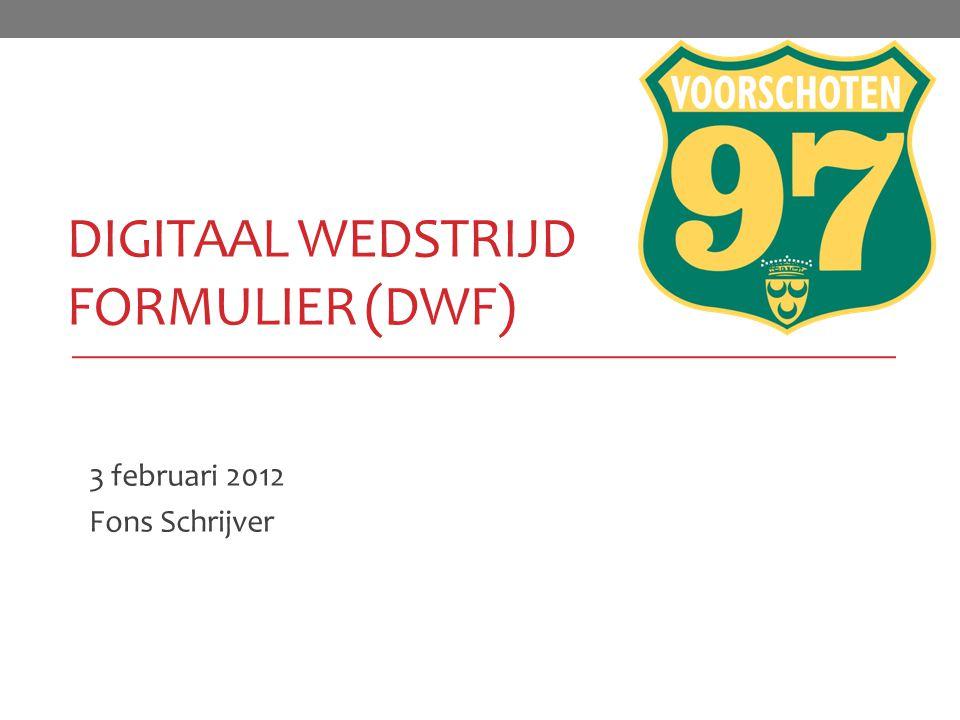 DIGITAAL WEDSTRIJD FORMULIER (DWF) 3 februari 2012 Fons Schrijver