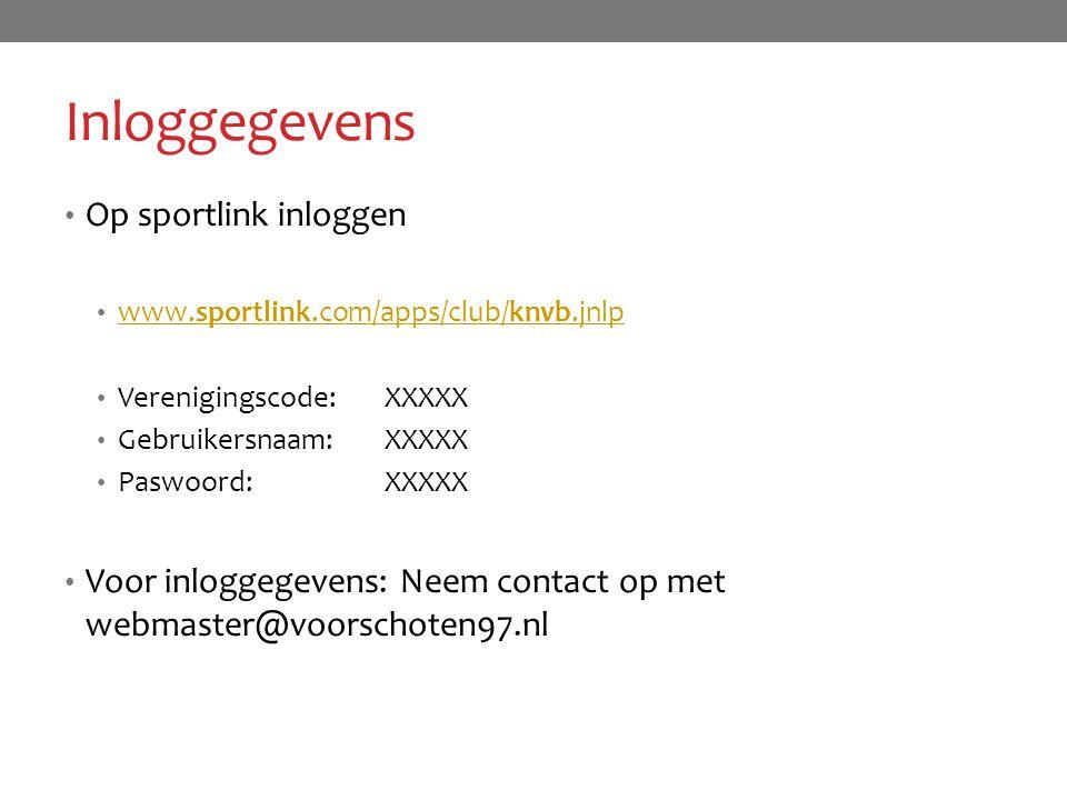 Inloggegevens Op sportlink inloggen www.sportlink.com/apps/club/knvb.jnlp www.sportlink.com/apps/club/knvb.jnlp Verenigingscode:XXXXX Gebruikersnaam:X
