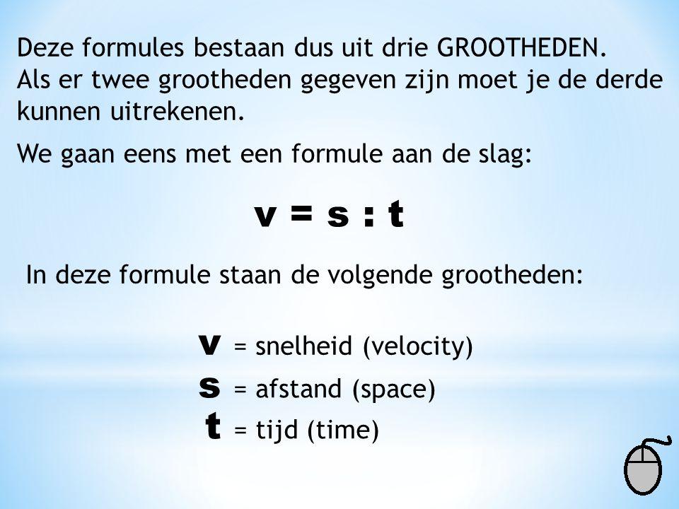 Deze formules bestaan dus uit drie GROOTHEDEN. Als er twee grootheden gegeven zijn moet je de derde kunnen uitrekenen. We gaan eens met een formule aa