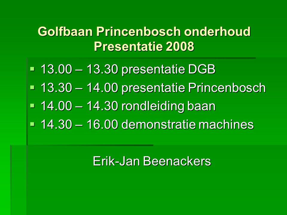 Enkele gegevens:  Organische stof A/B in 2004: 2,5 % in 2008: 1,5 %  Organische stof C: 1,0 %  Doorlatendheid: A/B in 2004: 100 mm/uur, C>150 mm/uur  Zuurgraad in 2004: pH < 5,0 in 2008 6,0-6,5 Golfbaan Princenbosch onderhoud Presentatie 2008