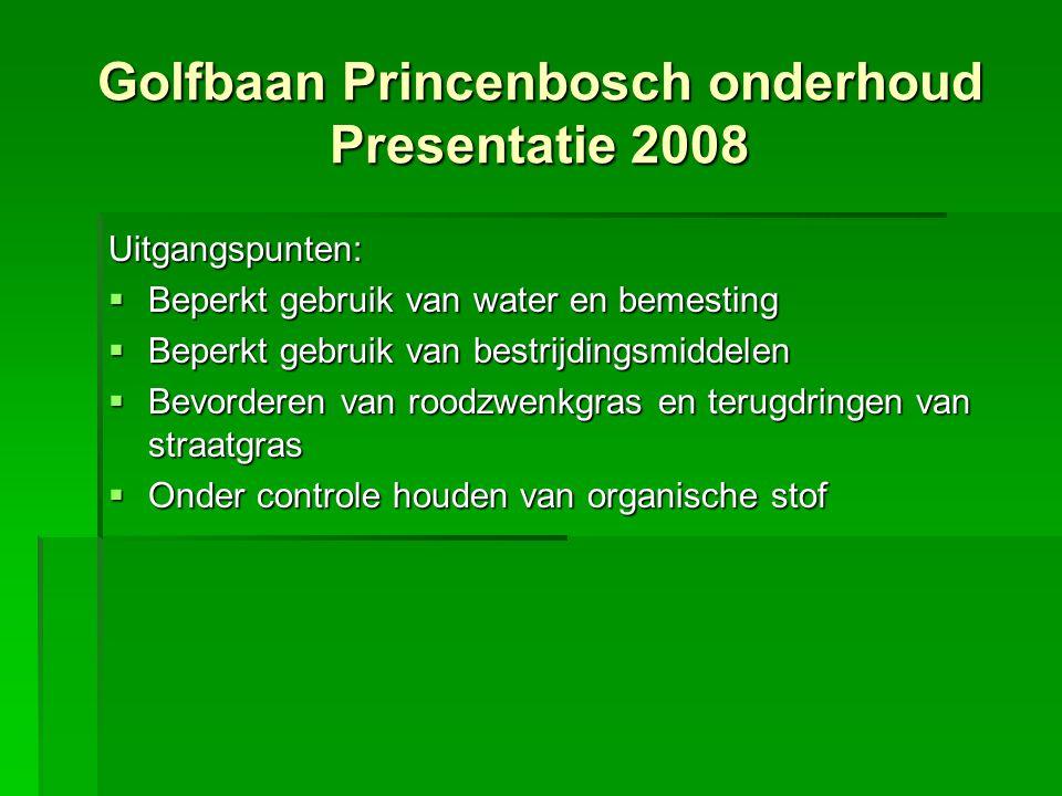 Uitgangspunten:  Beperkt gebruik van water en bemesting  Beperkt gebruik van bestrijdingsmiddelen  Bevorderen van roodzwenkgras en terugdringen van