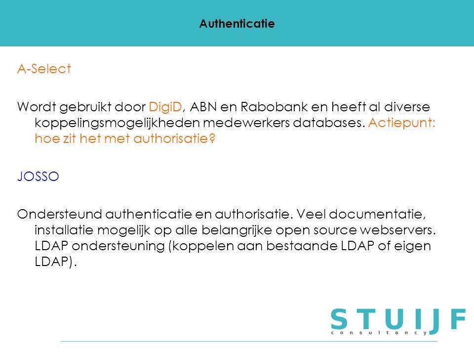 Authenticatie A-Select Wordt gebruikt door DigiD, ABN en Rabobank en heeft al diverse koppelingsmogelijkheden medewerkers databases.