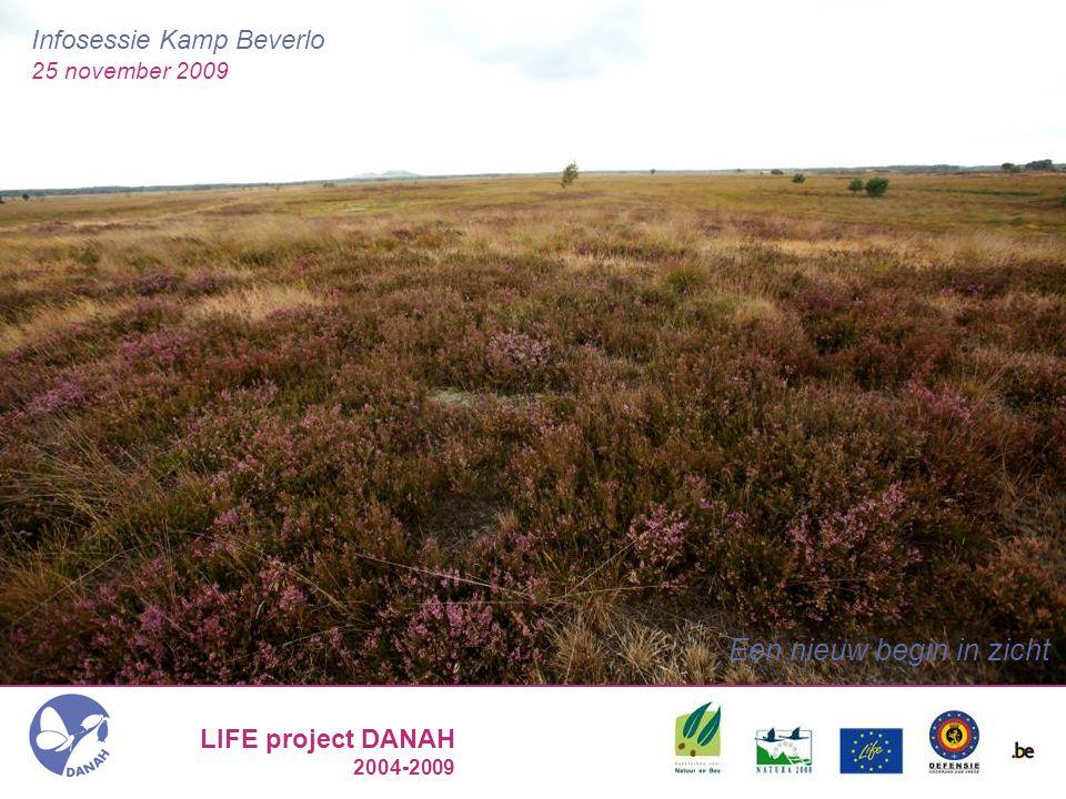 LIFE project DANAH 2004-2009 DANAH = Defensie + Agentschap voor Natuur en Bos = NAtuurHerstel LIFE project DANAH Europees natuurherstelproject op 12 militaire domeinen in Vlaanderen in NATURA 2000 gebied Officiële projectnaam: 'Geïntegreerd natuurherstel op militaire domeinen in NATURA 2000'  Projectaanvrager: Agentschap voor Natuur en Bos  Projectpartner: Defensie  Projecttermijn: 2004 – 2009  Projectbudget: 15 miljoen EURO  Bijdrage EU – LIFE: 42%