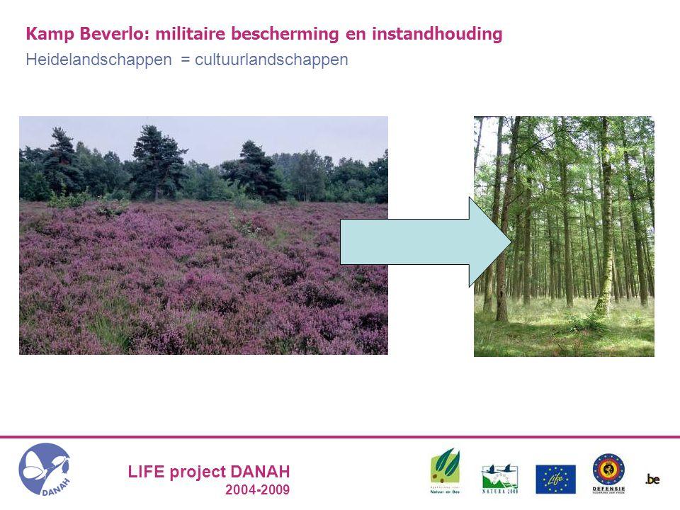 LIFE project DANAH 2004-2009 Heidelandschappen = cultuurlandschappen Kamp Beverlo: militaire bescherming en instandhouding