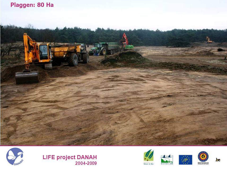 LIFE project DANAH 2004-2009 Plaggen: 80 Ha