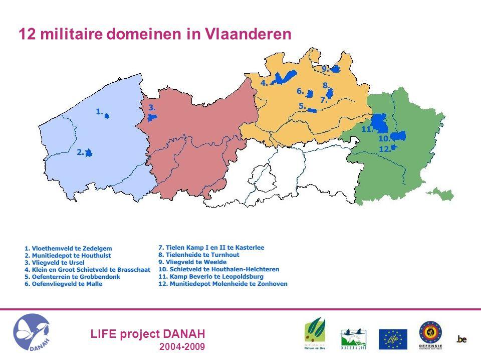 LIFE project DANAH 2004-2009 Kamp Beverlo: inhaaloperatie 2004 – 2009 Naast het terrein: communicatie