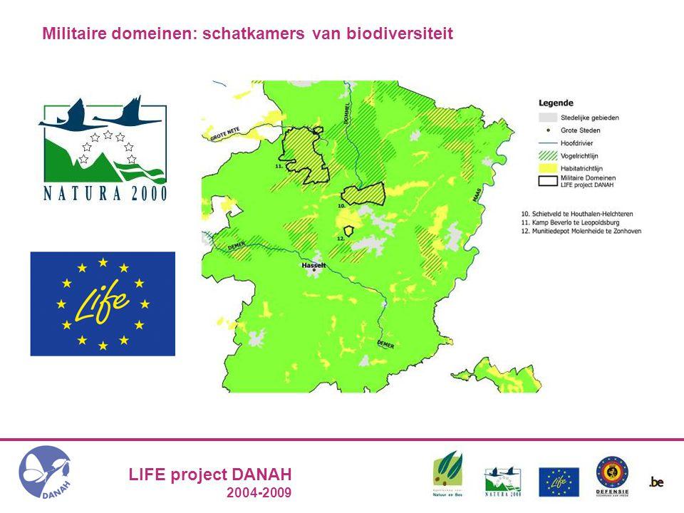LIFE project DANAH 2004-2009 Kamp Beverlo: inhaaloperatie 2004 – 2009 Naast het terrein: communicatie FORCES in NATURE campagne Forces In Nature
