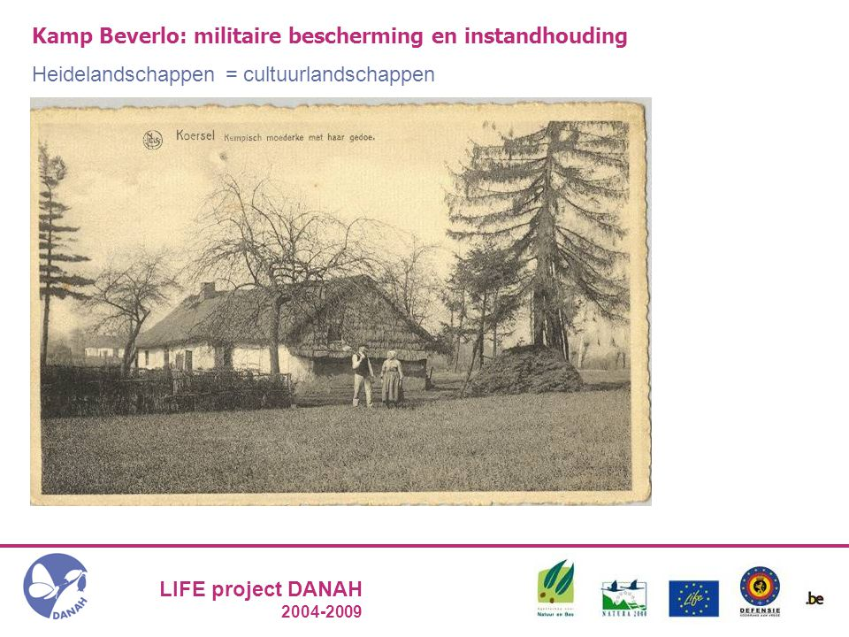 LIFE project DANAH 2004-2009 DUURZAME PLANNING en INTEGRATIE Gereedschappen voor Defensie en ANB om na de projecttermijn erder te werken GIS TOOL Afspraken raadpleegbaar maken Visualiseren Beoordelen van terreingebruik