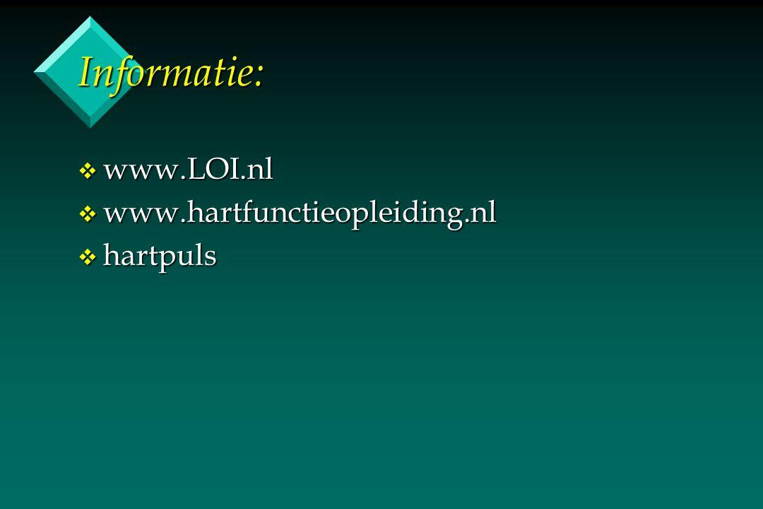 Informatie: v www.LOI.nl v www.hartfunctieopleiding.nl v hartpuls