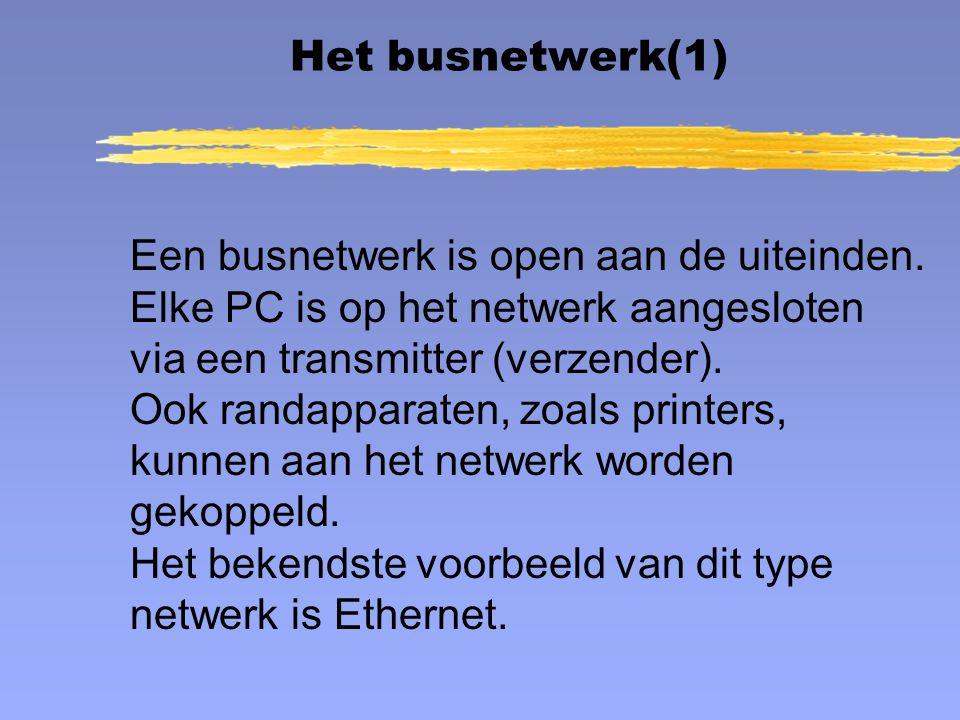 Een busnetwerk is open aan de uiteinden. Elke PC is op het netwerk aangesloten via een transmitter (verzender). Ook randapparaten, zoals printers, kun