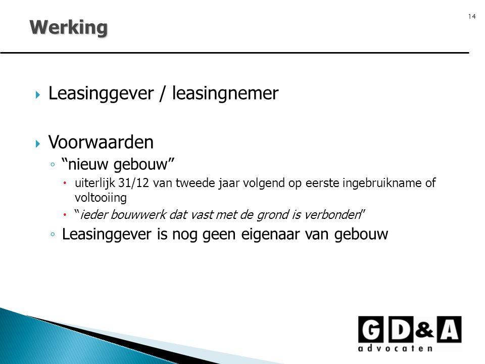 """14  Leasinggever / leasingnemer  Voorwaarden ◦ """"nieuw gebouw""""  uiterlijk 31/12 van tweede jaar volgend op eerste ingebruikname of voltooiing  """"ied"""