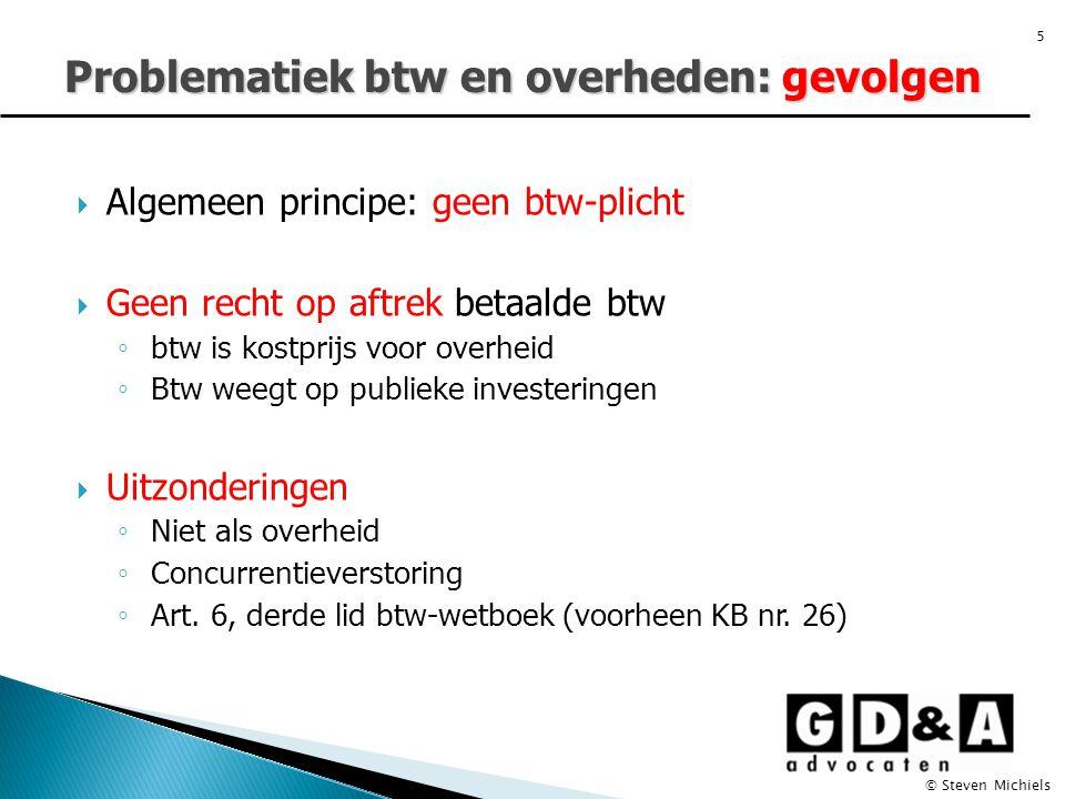  Algemeen principe: geen btw-plicht  Geen recht op aftrek betaalde btw ◦ btw is kostprijs voor overheid ◦ Btw weegt op publieke investeringen  Uitz