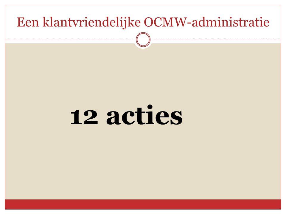 Een klantvriendelijke OCMW-administratie 12 acties