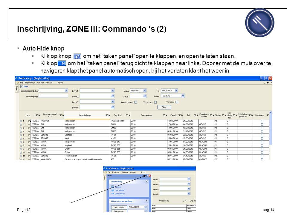 aug-14Page 13 Inschrijving, ZONE III: Commando 's (2)  Auto Hide knop  Klik op knop om het taken panel open te klappen, en open te laten staan.