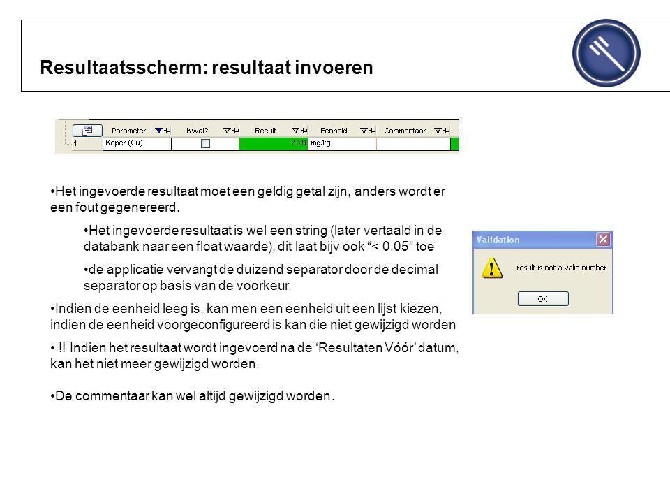 Resultaatsscherm: resultaat invoeren Het ingevoerde resultaat moet een geldig getal zijn, anders wordt er een fout gegenereerd.