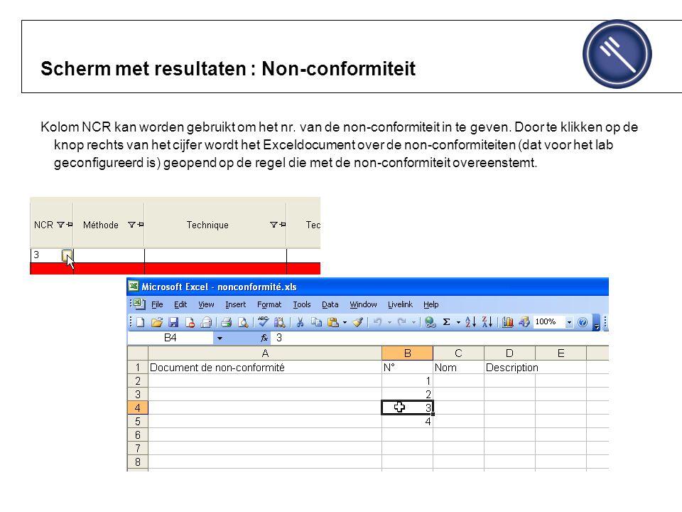 Scherm met resultaten : Non-conformiteit Kolom NCR kan worden gebruikt om het nr.