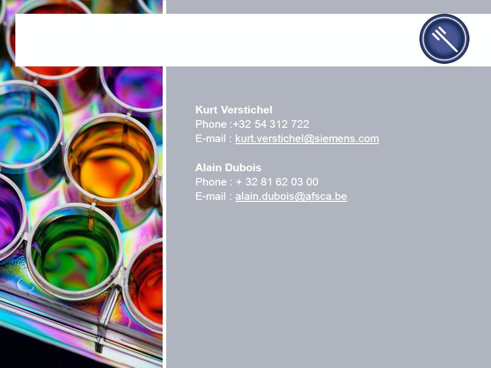 Kurt Verstichel Phone :+32 54 312 722 E-mail : kurt.verstichel@siemens.com Alain Dubois Phone : + 32 81 62 03 00 E-mail : alain.dubois@afsca.be
