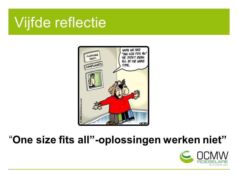 """Vijfde reflectie """"One size fits all""""-oplossingen werken niet"""""""