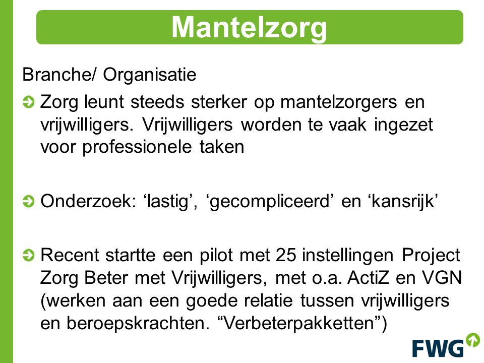 Branche/ Organisatie Zorg leunt steeds sterker op mantelzorgers en vrijwilligers.
