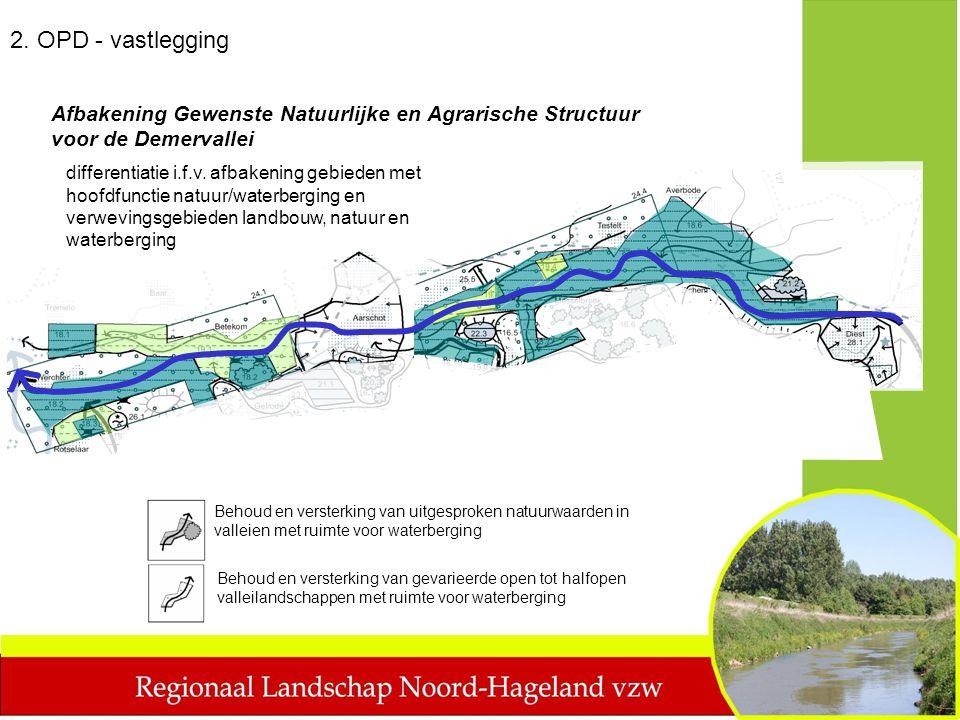 Afbakening Gewenste Natuurlijke en Agrarische Structuur voor de Demervallei 2. OPD - vastlegging Behoud en versterking van uitgesproken natuurwaarden