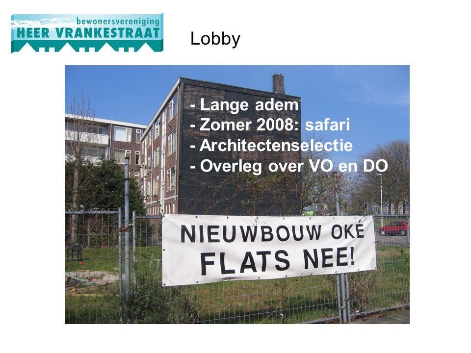Lobby - Lange adem - Zomer 2008: safari - Architectenselectie - Overleg over VO en DO