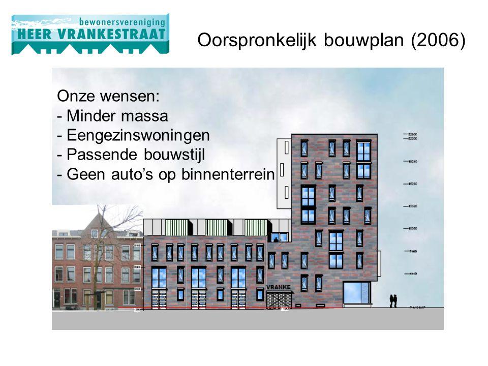 Onze wensen: - Minder massa - Eengezinswoningen - Passende bouwstijl - Geen auto's op binnenterrein