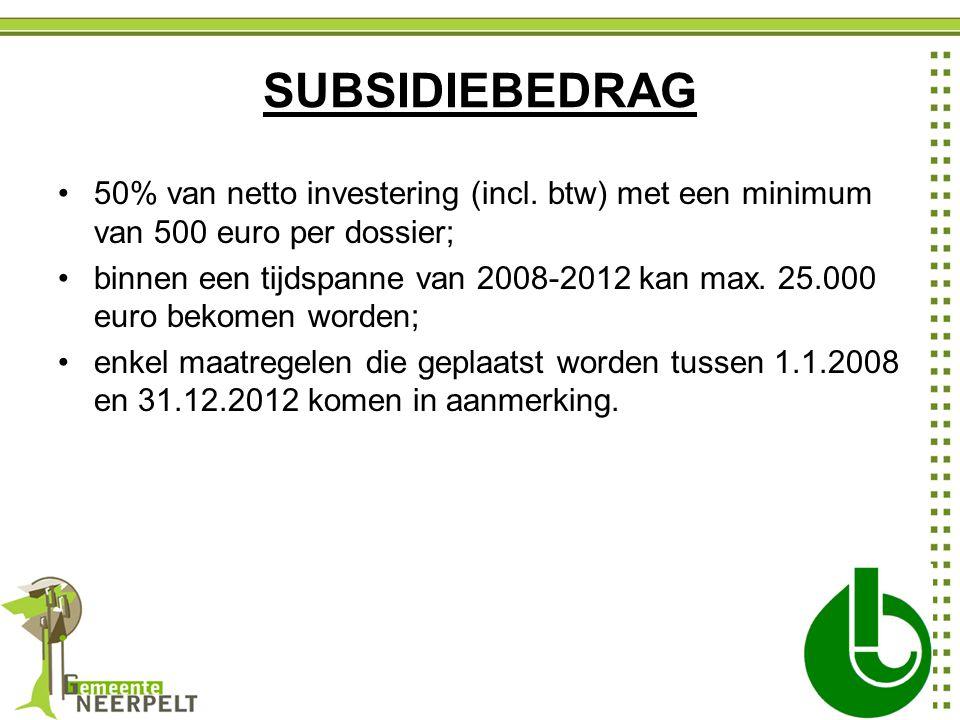 SUBSIDIEBEDRAG 50% van netto investering (incl.