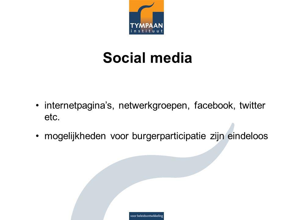 Social media internetpagina's, netwerkgroepen, facebook, twitter etc. mogelijkheden voor burgerparticipatie zijn eindeloos