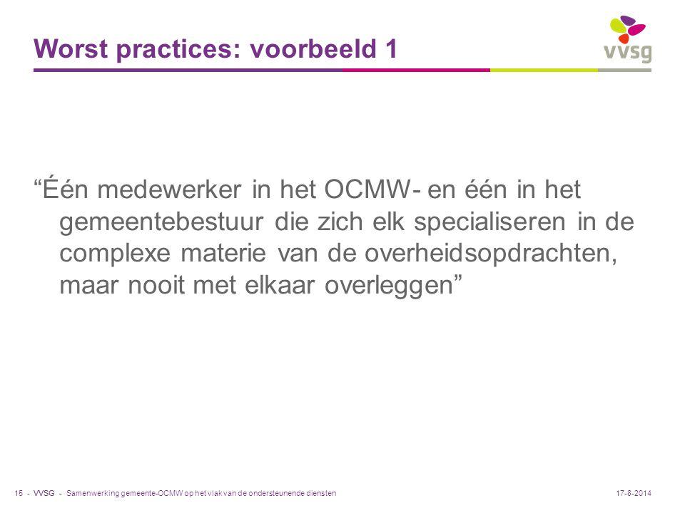 """VVSG - Worst practices: voorbeeld 1 """"Één medewerker in het OCMW- en één in het gemeentebestuur die zich elk specialiseren in de complexe materie van d"""